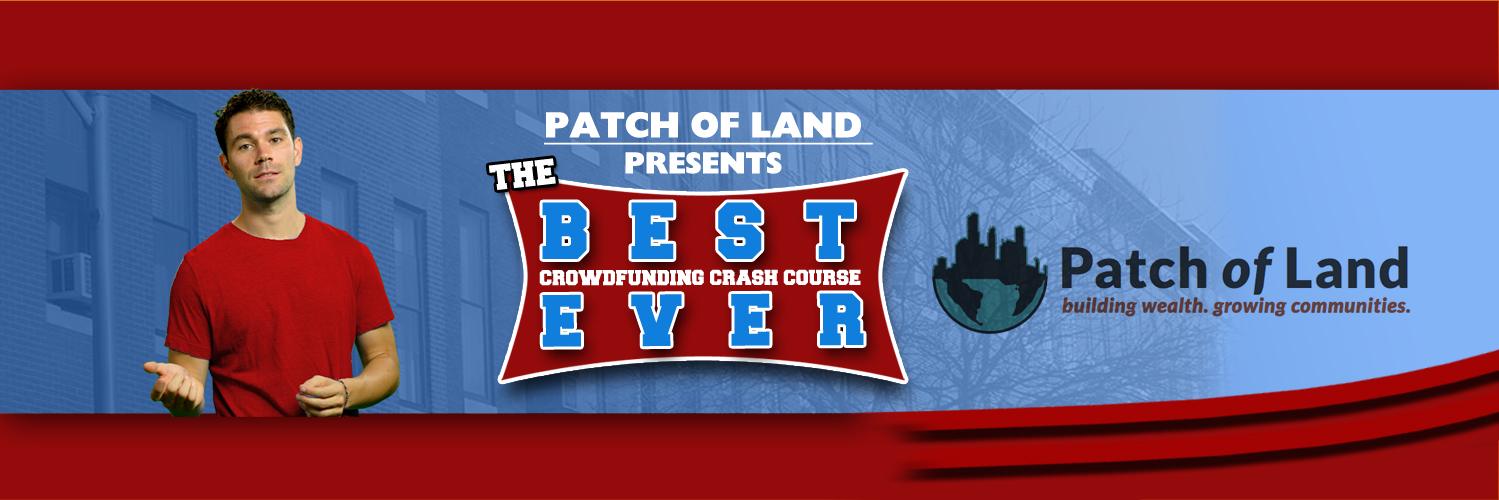 The Best Crowdfunding Crash Course Ever  Presented by Patch of Land